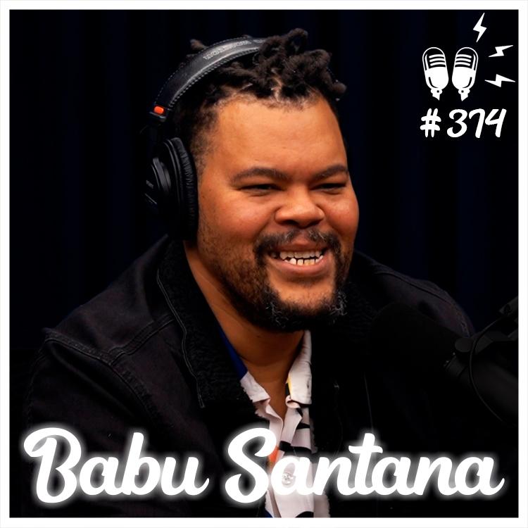 BABU SANTANA - Flow Podcast #374